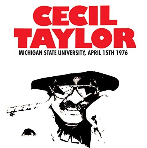 Cecil Taylor Michigan State University 4 15 76