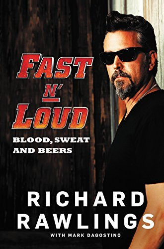 Richard Rawlings Fast N' Loud Blood Sweat And Beers