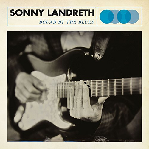 Sonny Landreth Bound By The Blues Bound By The Blues