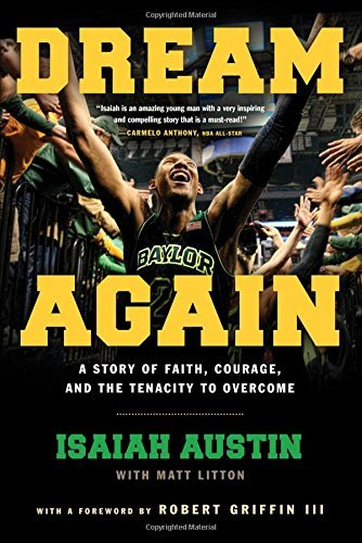 Isaiah Austin Dream Again A Story Of Faith Courage And The Tenacity To Ov