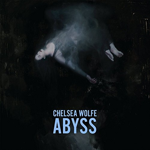 Chelsea Wolfe Abyss Abyss