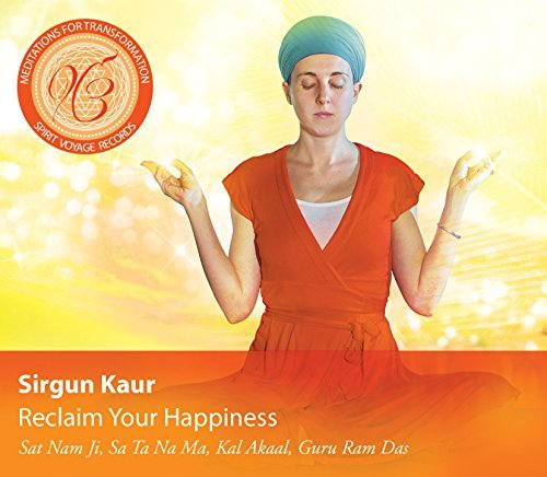 Sirgun Kaur Reclaim Your Happiness Medita