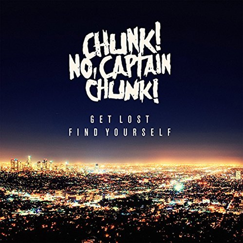 Chunk No Captain Chunk Get Lost Find Yourself Import Gbr Get Lost Find Yourself