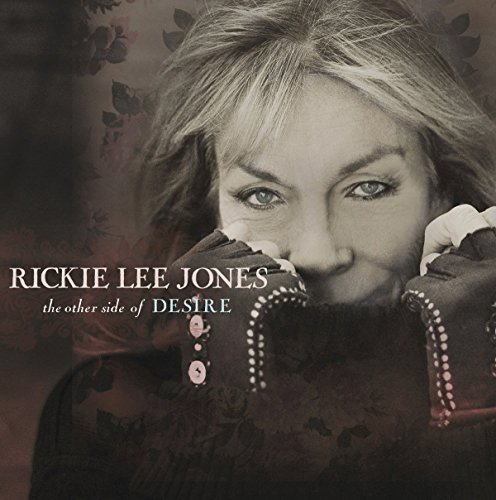 Rickie Lee Jones Other Side Of Desire