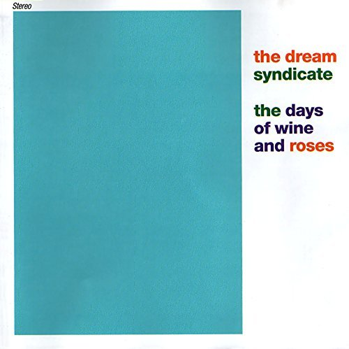 Dream Syndicate Days Of Wine & Roses