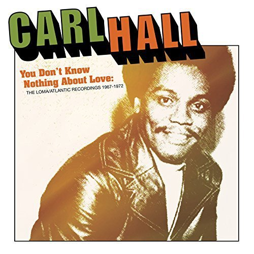 Carl Hall You Don't Know Nothing About L