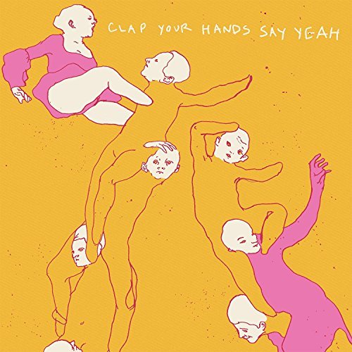 Clap Your Hands Say Yeah Clap Your Hands Say Yeah Clap Your Hands Say Yeah