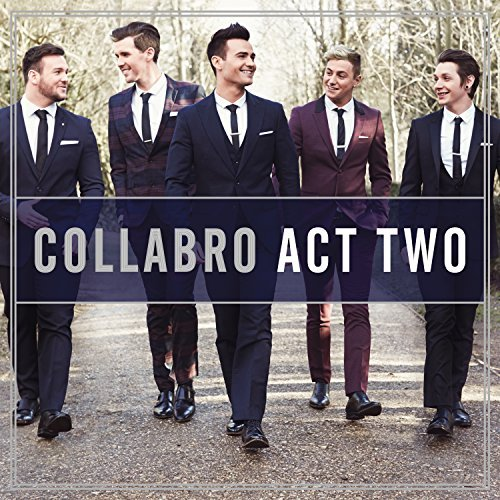 Collabro Act Two Act Two