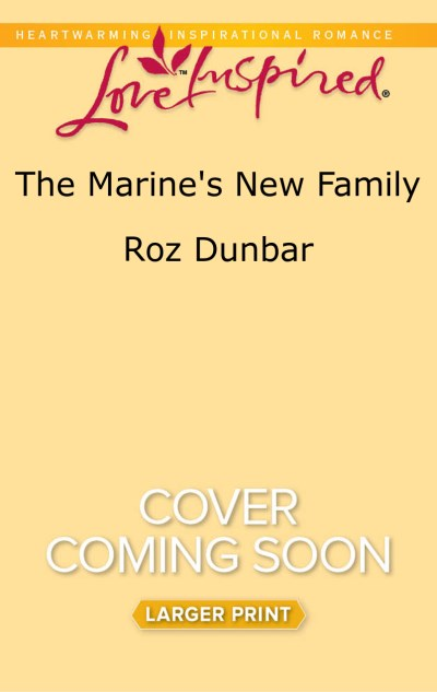 Roz Dunbar The Marine's New Family Large Print