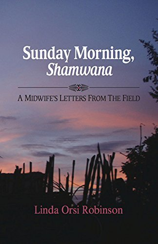 Linda Orsi Robinson Sunday Morning Shamwana A Midwife's Letters From The Field