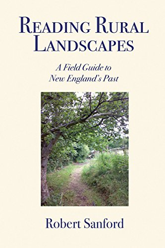 Robert Stanford Reading Rural Landscapes A Field Guide To New England's Past