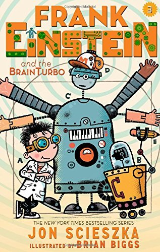 Jon Scieszka Frank Einstein And The Brainturbo (frank Einstein Book Three