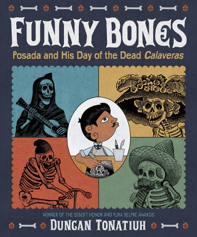 Duncan Tonatiuh Funny Bones Posada And His Day Of The Dead Calaveras