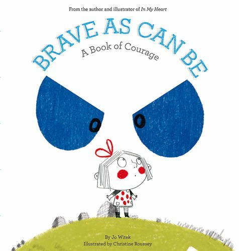 Jo Witek Brave As Can Be A Book Of Courage