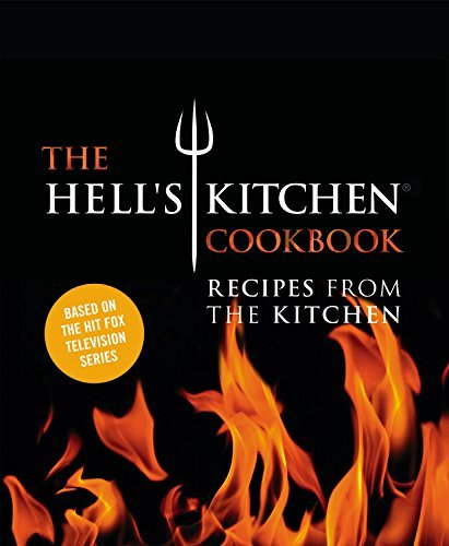 The Chefs Of Hell's Kitchen The Hell's Kitchen Cookbook Recipes From The Kitchen