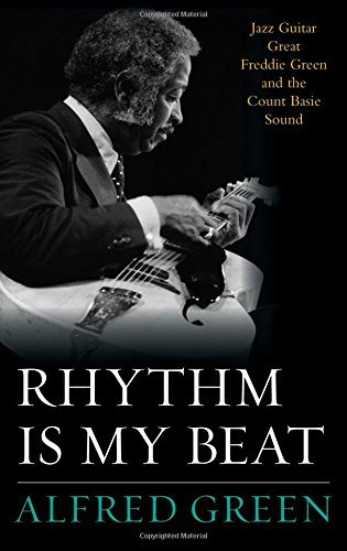 Alfred Green Rhythm Is My Beat Jazz Guitar Great Freddie Green And The Count Bas