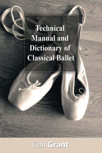 Gail Grant Technical Manual And Dictionary Of Classical Balle