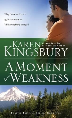 Karen Kingsbury A Moment Of Weakness