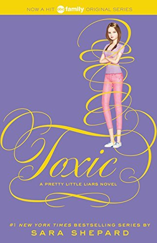 Sara Shepard Pretty Little Liars #15 Toxic