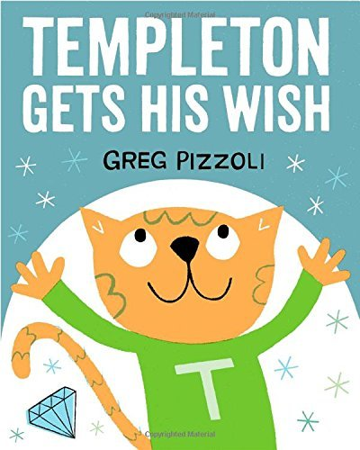 Greg Pizzoli Templeton Gets His Wish