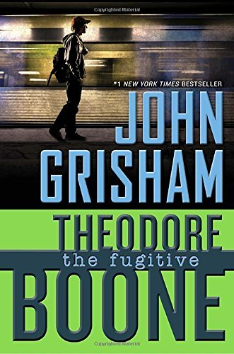 John Grisham Theodore Boone The Fugitive