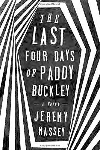 Jeremy Massey The Last Four Days Of Paddy Buckley
