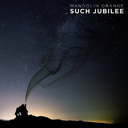 Mandolin Orange Such Jubilee
