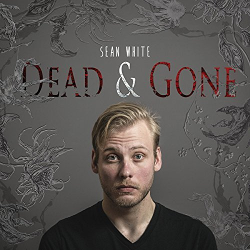 Sean White Dead & Gone