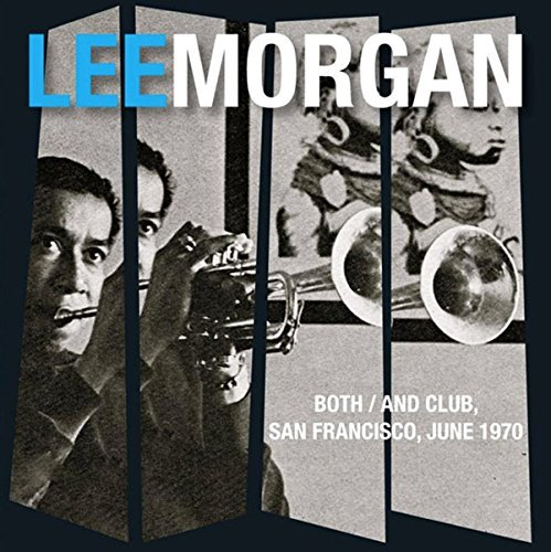 Lee Morgan Both And Club San Francisco 6 70 2cd