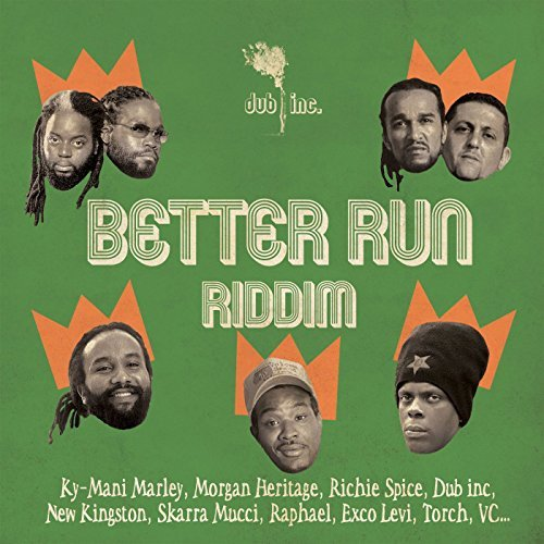 Dub Inc. Better Run Riddim Better Run Riddim