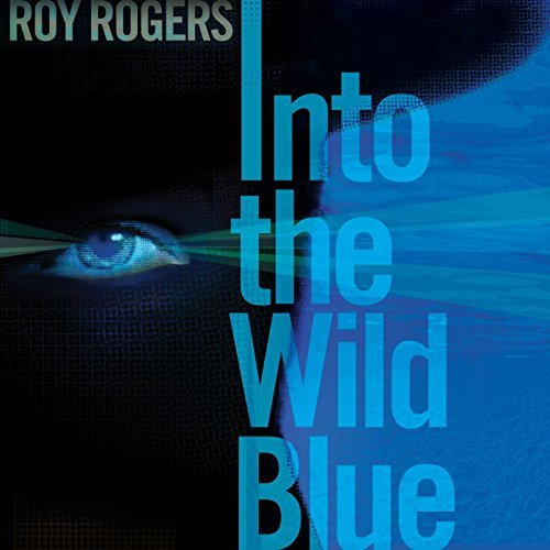 Roy Rogers Into The Wild Blue