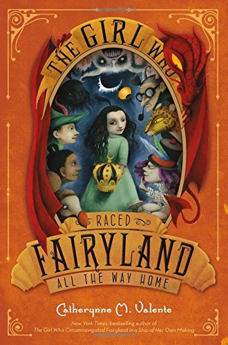 Catherynne M. Valente The Girl Who Raced Fairyland All The Way Home
