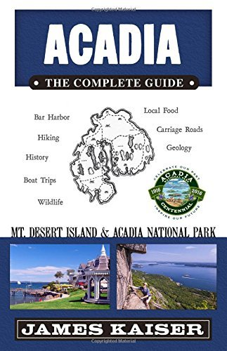 James Kaiser Acadia The Complete Guide Acadia National Park & Mount