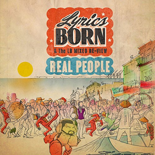 Lyrics Born Real People