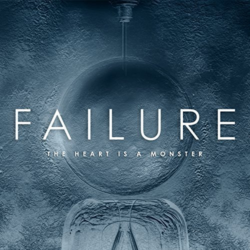 Failure Heart Is A Monster