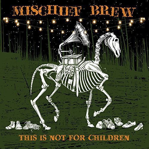 Mischief Brew This Is Not For Children Lp