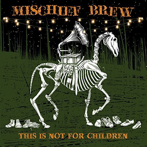 Mischief Brew This Is Not For Children