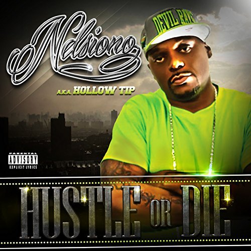 Nelsiono A.K.A. Hollow Tip Hustle Or Die Explicit Version