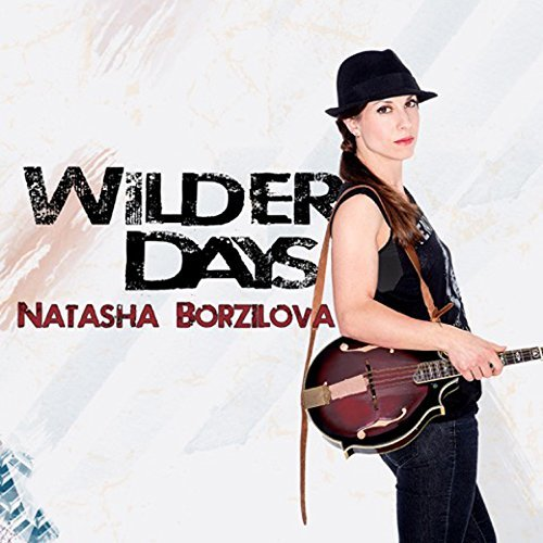 Natasha Borzilova Wilder Days