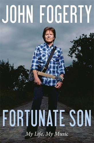 John Fogerty Fortunate Son My Life My Music