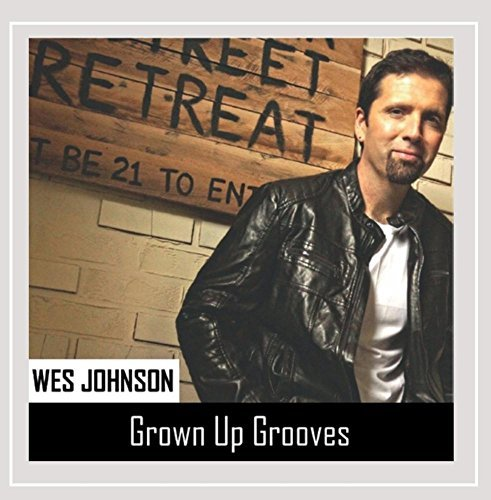 Wes Johnson Grown Up Grooves
