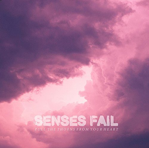 Senses Fail Pull The Thorns From Your Hear
