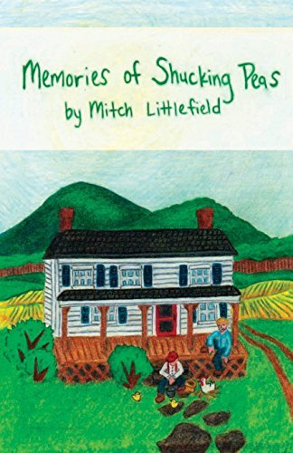 Mitch Littlefield Memories Of Shucking Peas