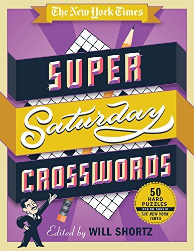 New York Times The New York Times Super Saturday Crosswords 50 Hard Puzzles From The Pages Of The New York Ti