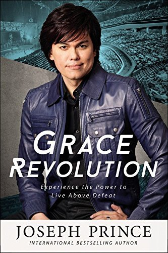 Joseph Prince Grace Revolution Experience The Power To Live Above Defeat Large Print