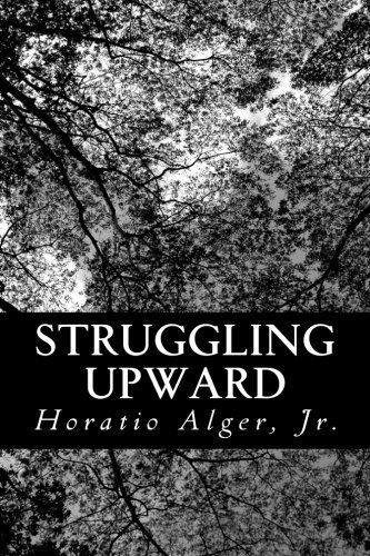 Alger Horatio Jr. Struggling Upward