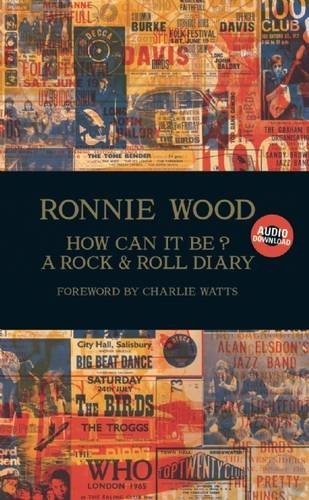Ronnie Wood How Can It Be? A Rock & Roll Diary