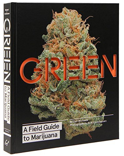 Dan Michaels Green A Field Guide To Marijuana