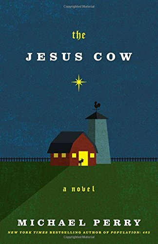Michael Perry The Jesus Cow
