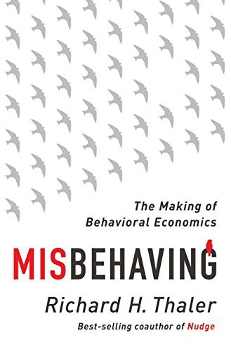 Richard H. Thaler Misbehaving The Making Of Behavioral Economics